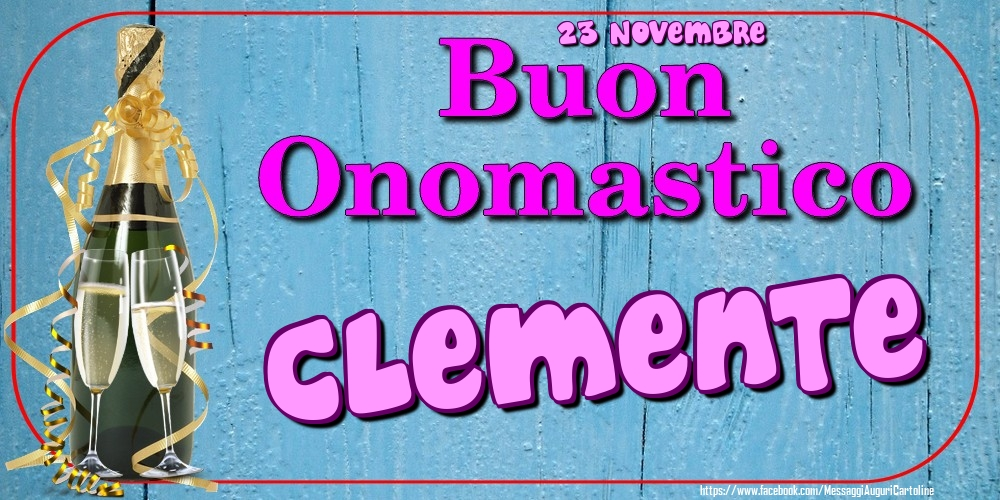 Cartoline di onomastico - 23 Novembre - Buon Onomastico Clemente!
