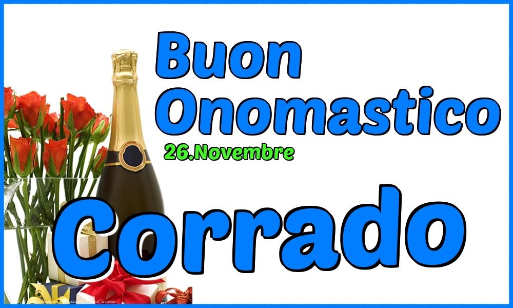 Cartoline di onomastico - 26.Novembre - Buon Onomastico Corrado!