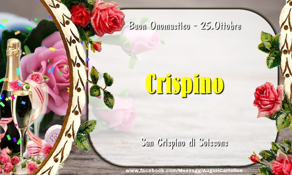 Cartoline di onomastico - San Crispino di Soissons Buon Onomastico, Crispino! 25.Ottobre