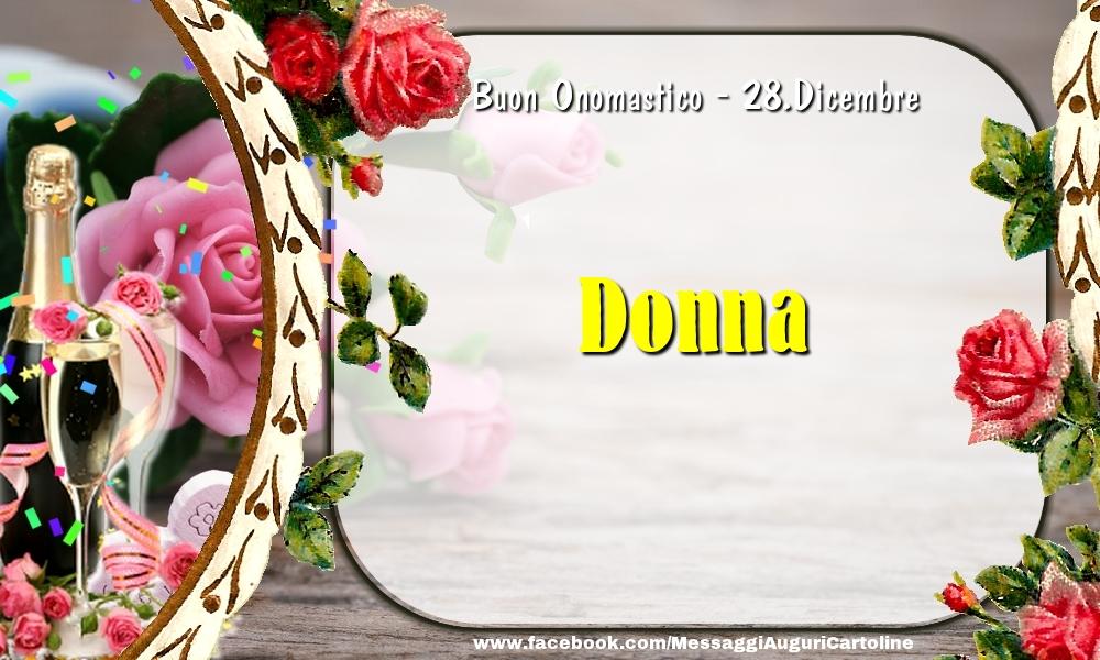 Cartoline di onomastico - Buon Onomastico, Donna! 28.Dicembre