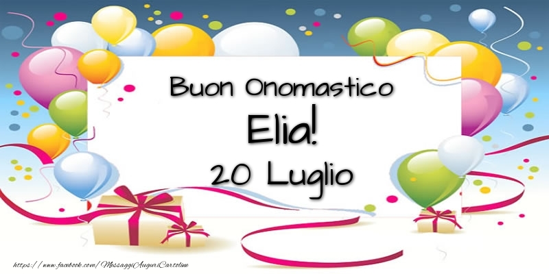 Cartoline di onomastico - Buon Onomastico Elia! 20 Luglio