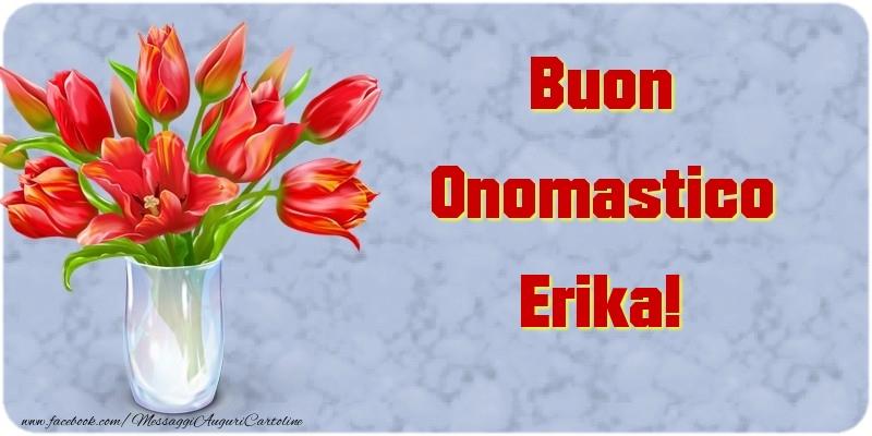 Cartoline di onomastico - Buon Onomastico Erika