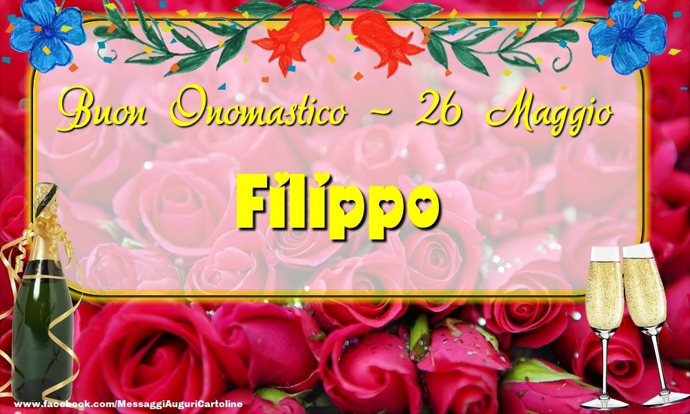 Cartoline di onomastico - Buon Onomastico, Filippo! 26 Maggio