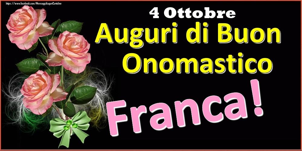 Cartoline di onomastico - Auguri di Buon Onomastico Franca! - 4 Ottobre