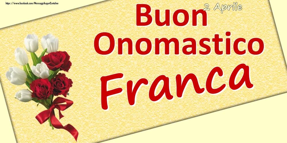 Cartoline di onomastico - 2 Aprile: Buon Onomastico Franca