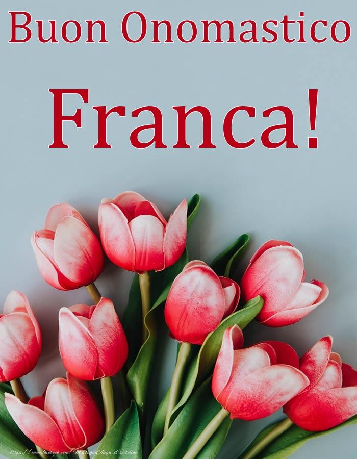 Cartoline di onomastico - Buon Onomastico Franca!