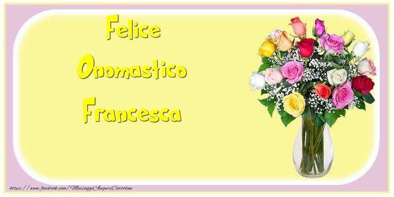 Cartoline di onomastico - Felice Onomastico Francesca