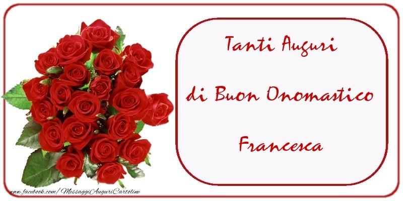 Cartoline di onomastico - Tanti Auguri di Buon Onomastico Francesca
