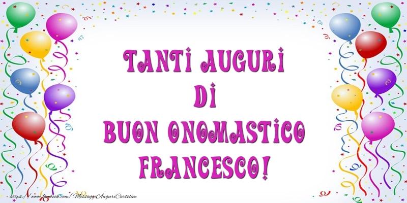 Popolare Tanti Auguri di Buon Onomastico Francesco - Cartoline di  RD42