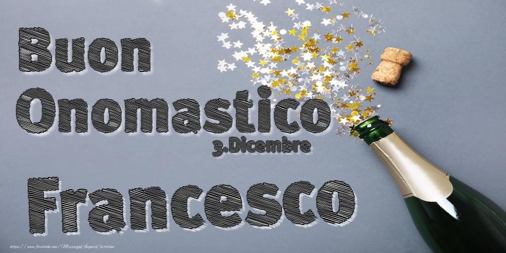 Cartoline di onomastico - 3.Dicembre - Buon Onomastico Francesco!