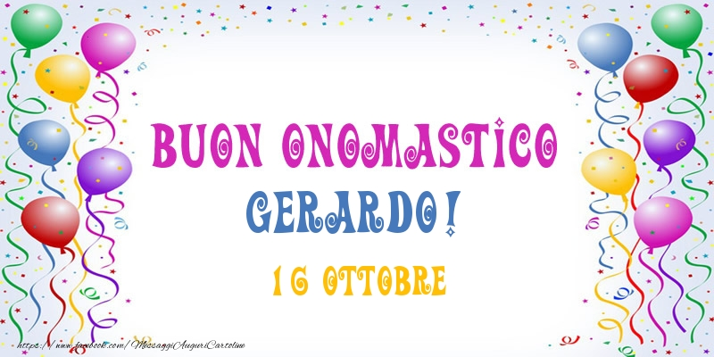 Cartoline di onomastico - Buon onomastico Gerardo! 16 Ottobre