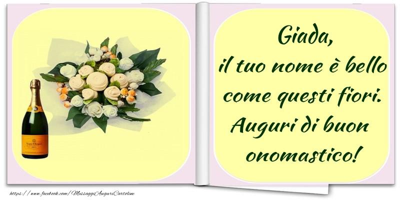 Cartoline di onomastico - Giada, il tuo nome è bello come questi fiori. Auguri di buon  onomastico!