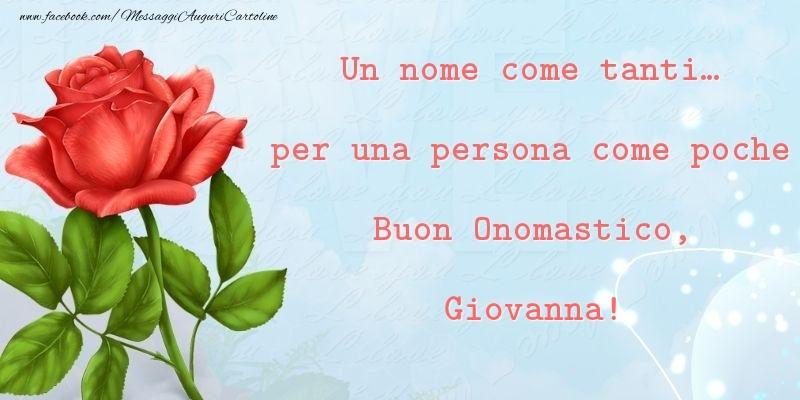 Cartoline di onomastico - Un nome come tanti... per una persona come poche Buon Onomastico, Giovanna