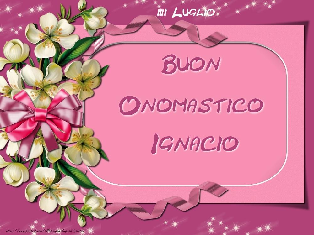 Cartoline di onomastico - Buon Onomastico, Ignacio! 31 Luglio