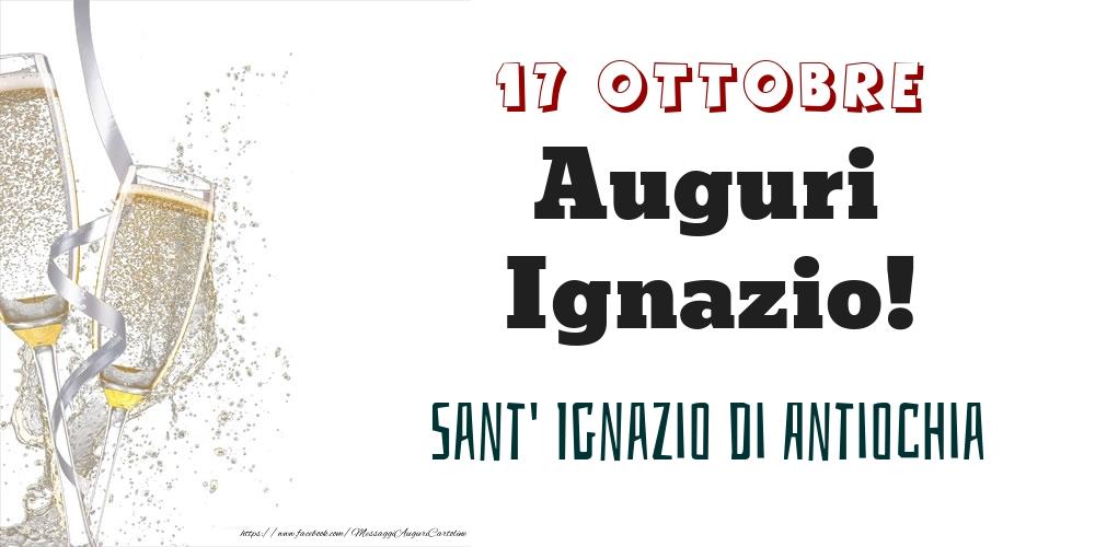 Cartoline di onomastico - Sant' Ignazio di Antiochia Auguri Ignazio! 17 Ottobre