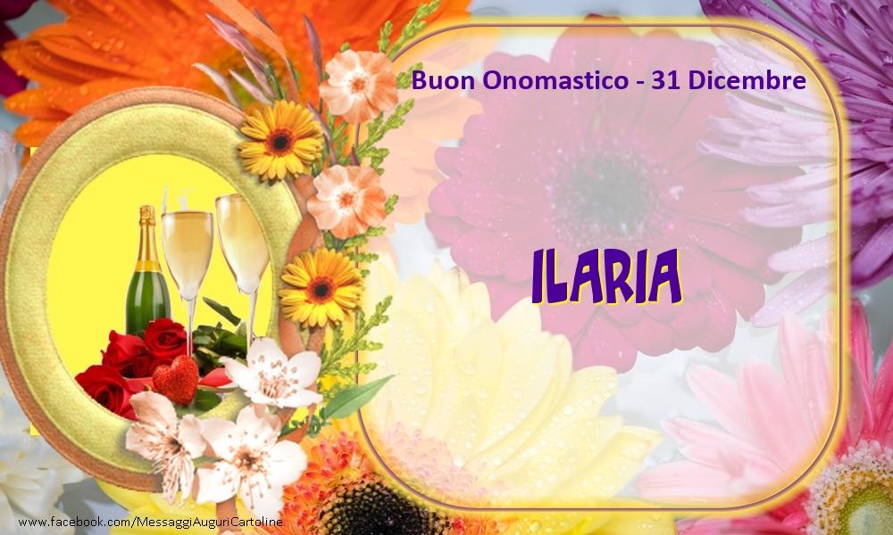 Cartoline di onomastico - Buon Onomastico, Ilaria! 31 Dicembre