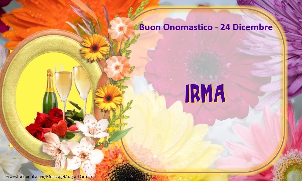 Cartoline di onomastico - Buon Onomastico, Irma! 24 Dicembre