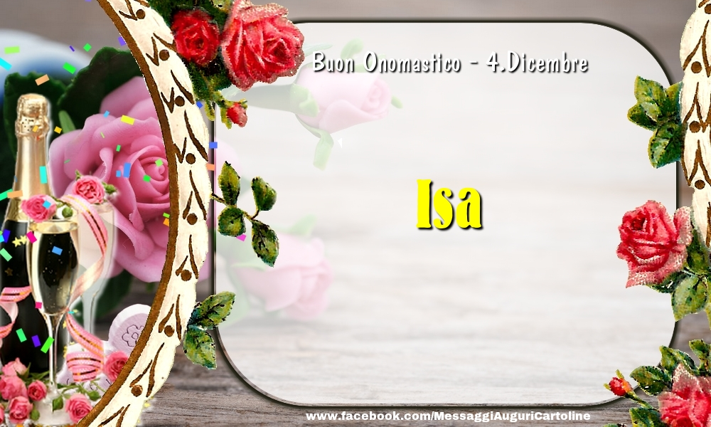 Cartoline di onomastico - Buon Onomastico, Isa! 4.Dicembre