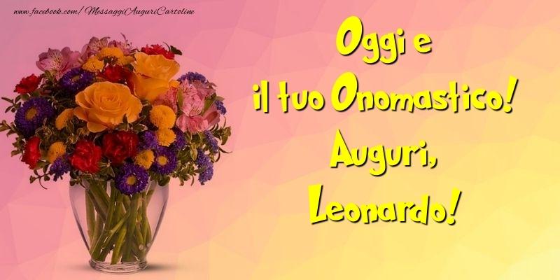 Cartoline di onomastico - Oggi e il tuo Onomastico! Auguri, Leonardo