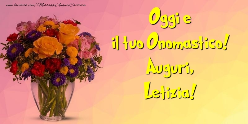 Cartoline di onomastico - Oggi e il tuo Onomastico! Auguri, Letizia