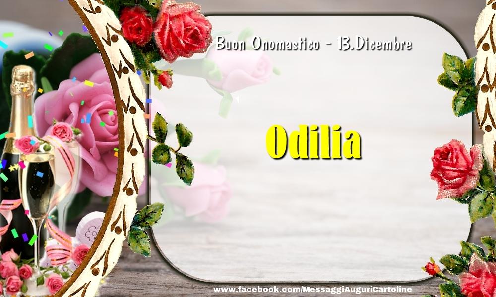 Cartoline di onomastico - Buon Onomastico, Odilia! 13.Dicembre