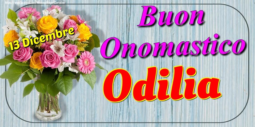 Cartoline di onomastico - 13 Dicembre - Buon Onomastico Odilia!