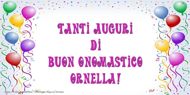 Cartoline di onomastico - Tanti Auguri di Buon Onomastico Ornella!