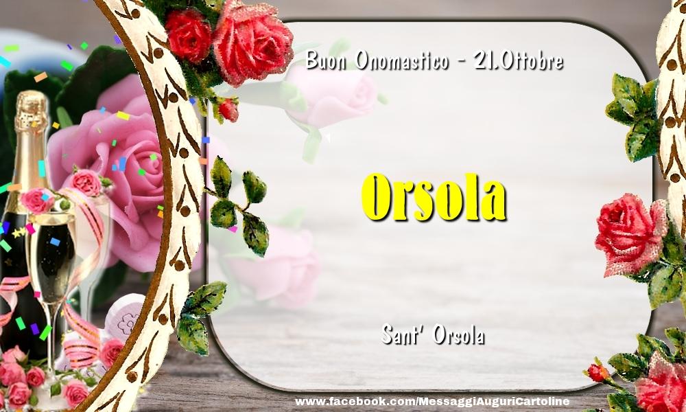 Cartoline di onomastico - Sant' Orsola Buon Onomastico, Orsola! 21.Ottobre