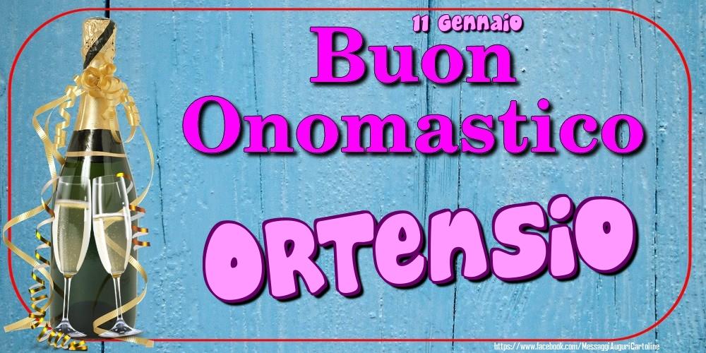 Cartoline di onomastico - 11 Gennaio - Buon Onomastico Ortensio!