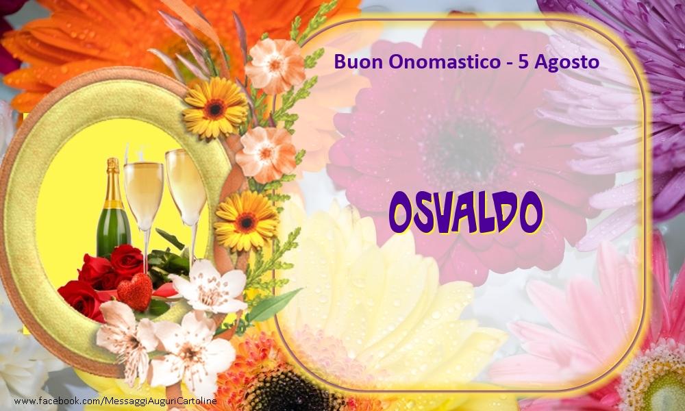 Cartoline di onomastico - Buon Onomastico, Osvaldo! 5 Agosto