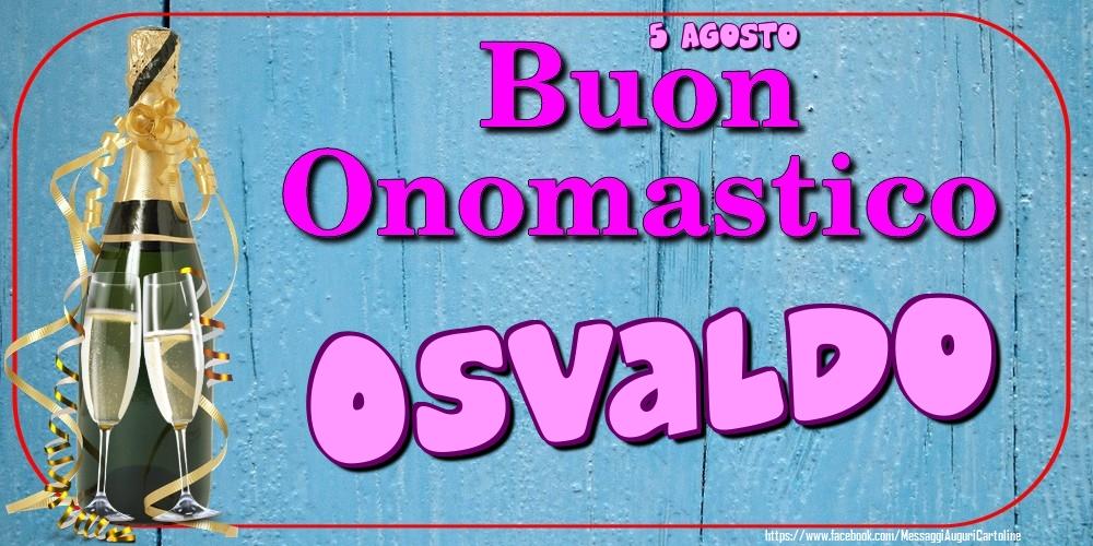 Cartoline di onomastico - 5 Agosto - Buon Onomastico Osvaldo!