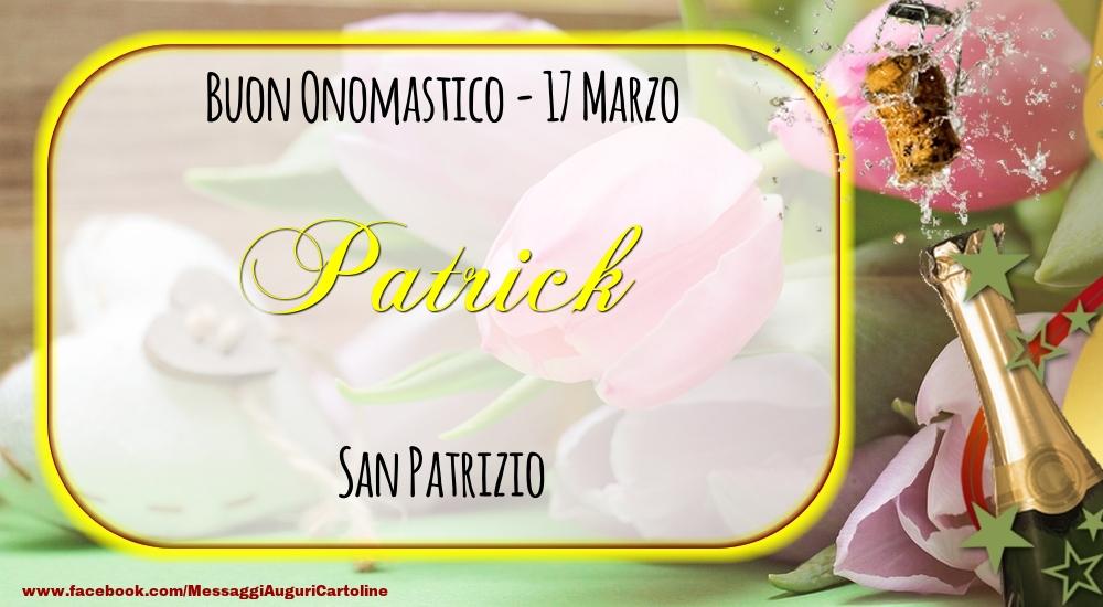 Cartoline di onomastico - San Patrizio Buon Onomastico, Patrick! 17 Marzo