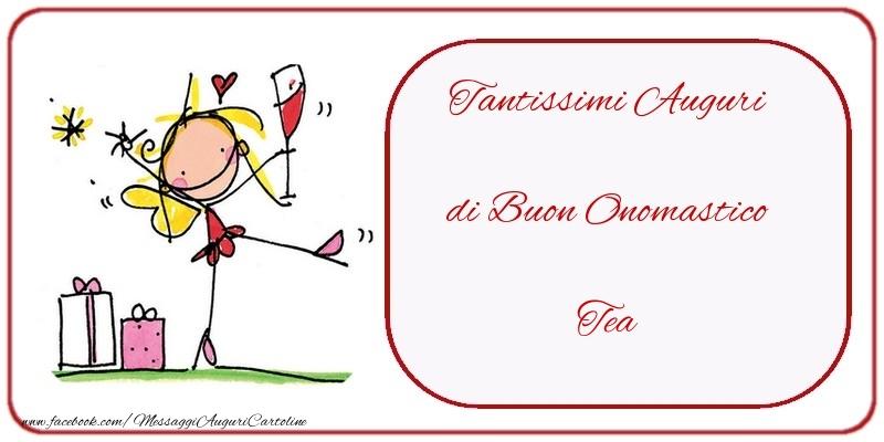 Cartoline di onomastico - Tantissimi Auguri di Buon Onomastico Tea