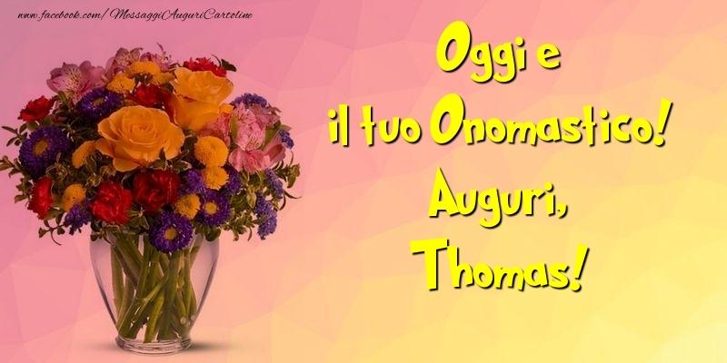 Cartoline di onomastico - Oggi e il tuo Onomastico! Auguri, Thomas