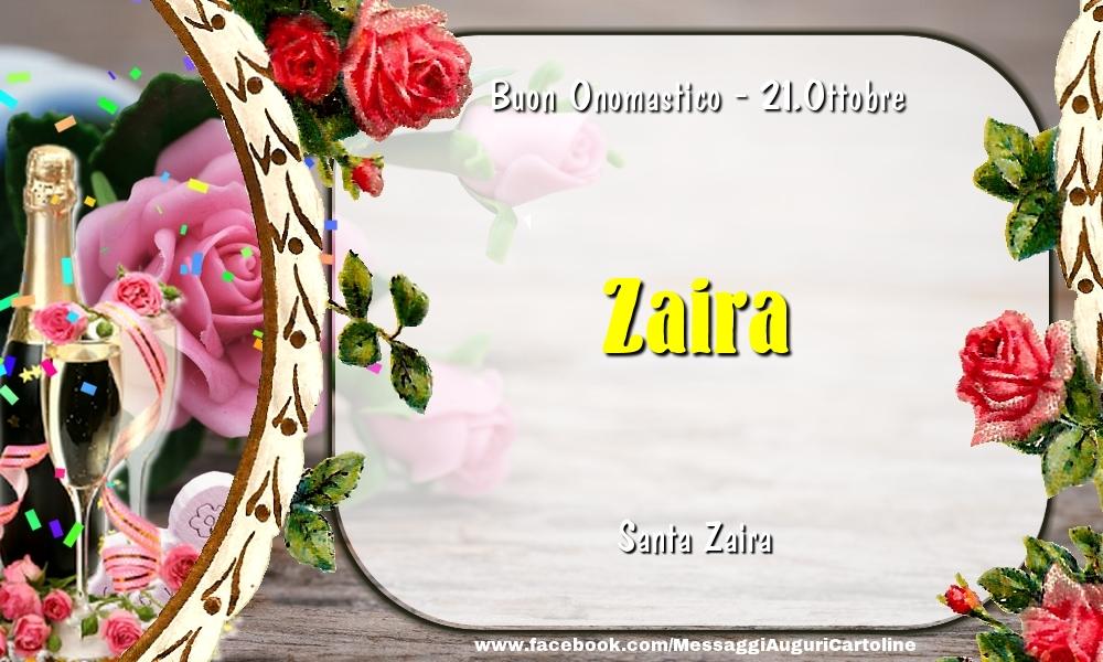 Cartoline di onomastico - Santa Zaira Buon Onomastico, Zaira! 21.Ottobre