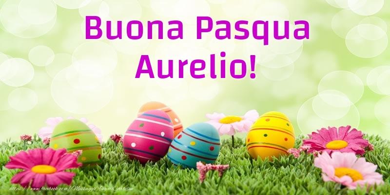 Cartoline di Pasqua - Buona Pasqua Aurelio!