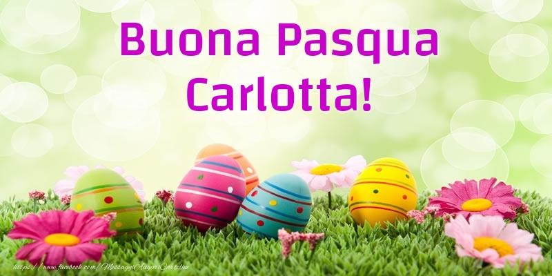 Cartoline di Pasqua - Buona Pasqua Carlotta!