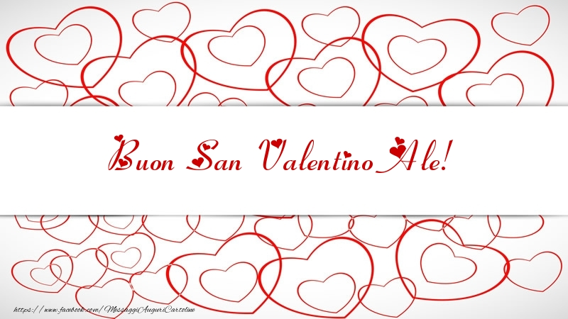 Cartoline di San Valentino - Buon San Valentino Ale!