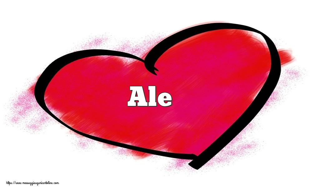 Cartoline di San Valentino - Nome Ale  nel cuore