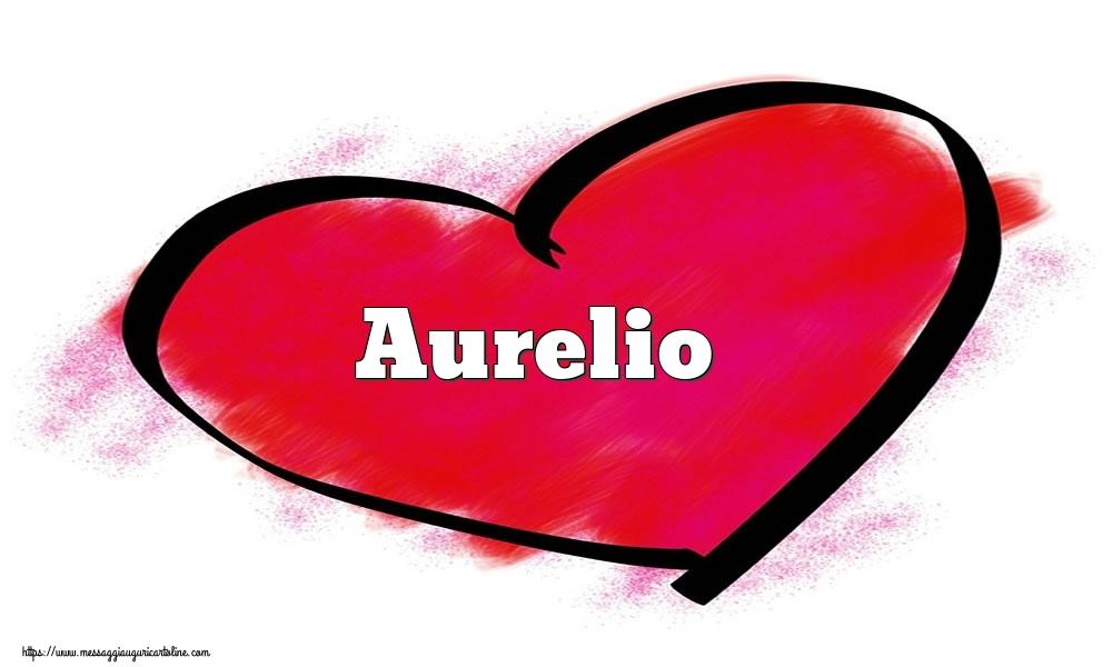 Cartoline di San Valentino - Nome Aurelio  nel cuore