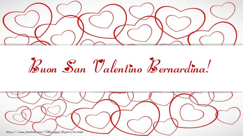 Cartoline di San Valentino - Buon San Valentino Bernardina!