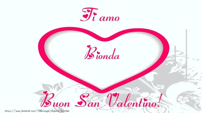 Cartoline di San Valentino - Ti amo Bionda Buon San Valentino!