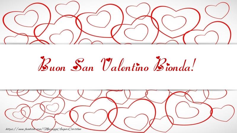 Cartoline di San Valentino - Buon San Valentino Bionda!