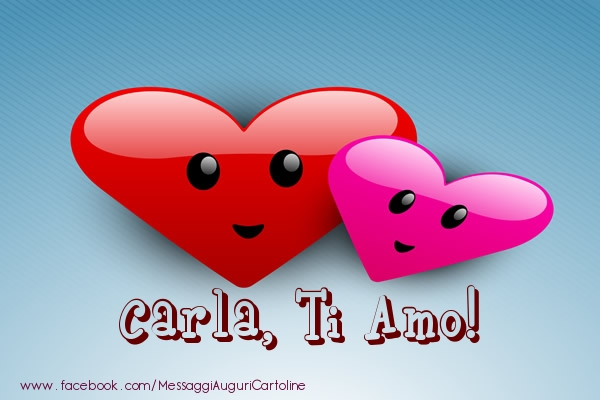 Cartoline di San Valentino - Carla, ti amo!