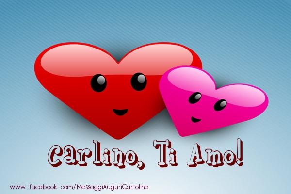 Cartoline di San Valentino - Carlino, ti amo!