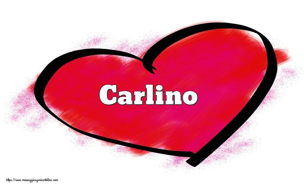 Cartoline di San Valentino - Nome Carlino  nel cuore