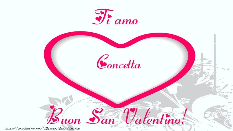 Cartoline di San Valentino - Ti amo Concetta Buon San Valentino!