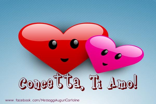 Cartoline di San Valentino - Concetta, ti amo!