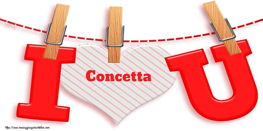 Cartoline di San Valentino - I Love You Concetta