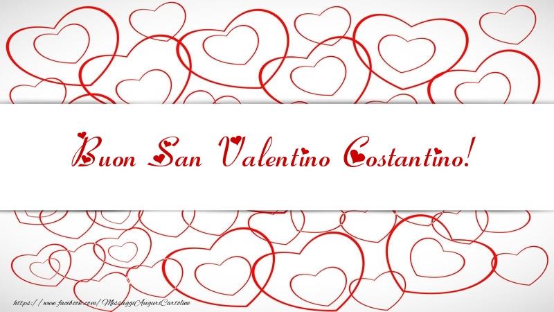 Cartoline di San Valentino - Buon San Valentino Costantino!